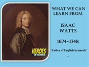 Powerpoint Heroes Of The Faith - Isaac Watts