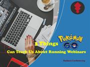 3 Things Pokémon Go Can Teach Us About Running Webinars