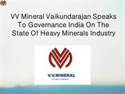 VV Mineral Vaikundarajan Speaks To Governance India On The State Of He