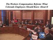The Workers Compensation Reform - What Colorado Employees Should Know