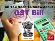 All You Need To Know About GST Bill1