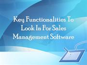 Key Functionalities To Look In For Sales Management Software