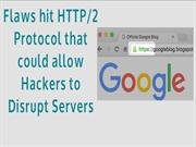 4 Flaws hit HTTP/2 Protocol  | CR Risk Advisory