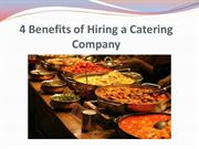 4 Benefits of Hiring a Catering Company