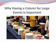 Why Having a Caterer for Large Events is Important