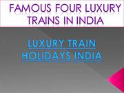 Famous four Luxury trains in India