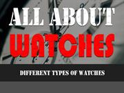 All About Watches - Different Types of watches