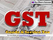 GST Goods and Service tax - Important points to know