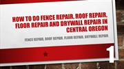 How to do fence repair, roof repair, floor repair and drywall repair