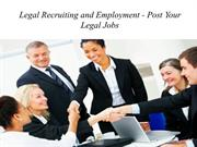 Legal Recruiting and Employment - Post Your Legal Jobs