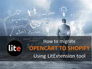 How to migrate OpenCart to Shopify with Litextension