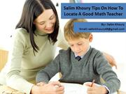 Salim khoury tips on how to locate a Good Math Teacher