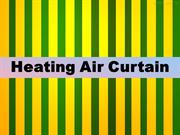 10 Pointers To Know About Heating Air Curtain