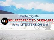 How to move Squarespace to OpenCart with LitExtension