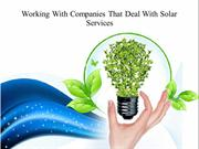 Working With Companies That Deal With Solar Services