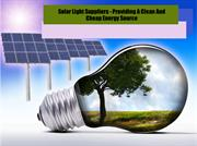 Solar Light Suppliers -Clean And Cheap Energy Source
