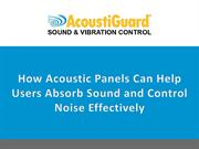 How Acoustic Panels can Help Users Absorb Sound Noise Effectively