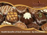 Health Benefits of Dark Chocolate  By Chocorelish