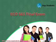 ECO 561 Final Exam & Answers for Free at UOP Students