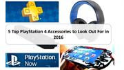 5 Top PlayStation 4 Accessories to Look Out For in 2016