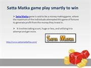 Satta matka game play smartly to win