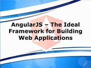 AngularJS – The Ideal Framework for Building Web Applications