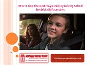 Best Playa Del Rey Driving School for Stick Shift Lesson