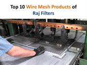 Top 10 Wire Mesh Products of Raj Filters