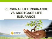 Personal life insurance vs. mortgage life insurance