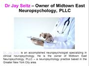 Dr Jay Seitz – Owner of Midtown East Neuropsychology, PLLC