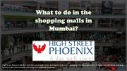 What to do in the shopping malls in Mumbai