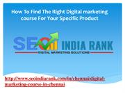 How To Find The Right Digital marketing course For Your Specific Produ