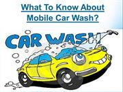 What To Know About Mobile Car Wash?