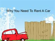 Why You Need To Rent A Car