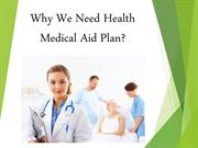 Why We Need Health Medical Aid Plan