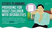 Estate Planning: Providing For Adult Children With Disabilities