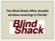 The Blind Shack offers durable window coverings in Florida