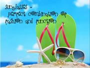 Sunglasses - Perfect Combination of Fashion and Function