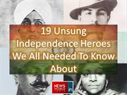 19 Unsung Independence Heroes We All Needed To Know