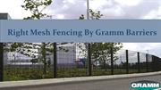 Right Mesh Fencing by Gramm Barriers