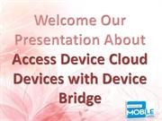 Access Device Cloud Devices with Device Bridge