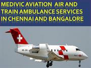 Now Book Medivic Aviation Air Ambulance Services in Chennai and Bangal