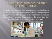 A Career in Pharmacovigilance for Bright Future
