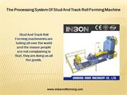 The Processing System Of Stud And Track Roll Forming Machine