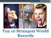 Top Ten Strangest World Record