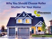 Why You Should Choose Roller Shutter For Your Home