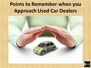 Points to Remember when you Approach Used Car Dealers