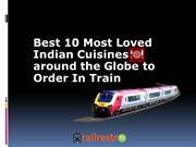 10 Most Loved Indian Cuisines around the Globe to Order In Train