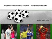 Rules to Play Soccer | Football | Gordon Grant Curtis