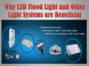 Why LED Flood Light and Other Light Systems are Beneficial